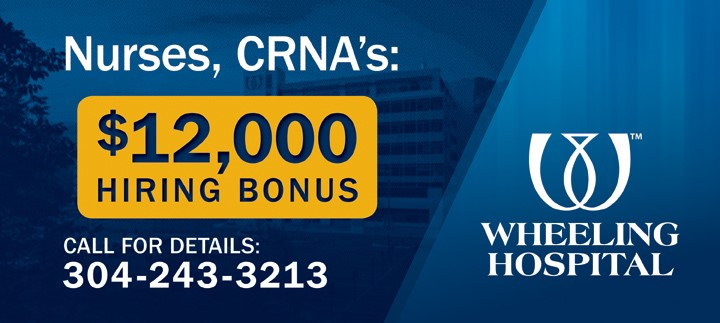 Nurses, CRNAs: $12,000 Hiring Bonus.  Call for details: 304-243-3213
